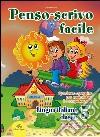 PENSO SCRIVO FACILE ITALIANO 5 libro