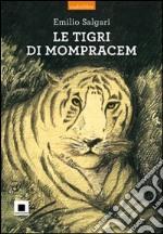 Le tigri di Mompracem. Con CD Audio libro