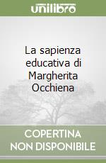 La sapienza educativa di Margherita Occhiena libro di Sammartano Nino
