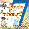 7 favole in miniatura libro
