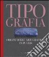 Tipografia. Origini delle arti grafiche in Puglia libro
