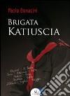 Brigata Katiuscia libro
