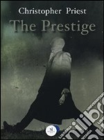 The prestige libro di Priest Christopher