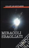 Miracoli sbagliati libro