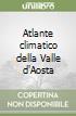 Atlante climatico della Valle d'Aosta