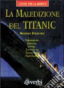 La maledizione del Titanic libro di Polidoro Massimo