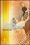 Cristianesimo. Religione o relazione? libro