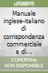 Manuale inglese-italiano di corrispondenza commerciale e di comportamenti comunicativi in situazioni formali