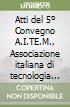 Atti del 5� Convegno A.I.TE.M., Associazione italiana di tecnologia meccanica (Bari, 18-20 settembre 2001)