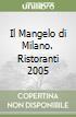 Il Mangelo di Milano. Ristoranti 2005 libro