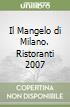 Il Mangelo di Milano. Ristoranti 2007 libro