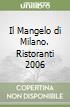 Il Mangelo di Milano. Ristoranti 2006 libro