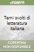 Temi svolti di letteratura italiana libro