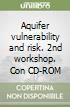 Aquifer vulnerability and risk. 2nd workshop. Con CD-ROM
