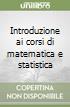 Introduzione ai corsi di matematica e statistica