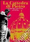 La cattedra di Pietro. Duemila anni di storia dei papi. Con CD Audio. Con 3 CD-ROM libro