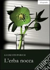 L'erba nocca libro di Stuparich Giani