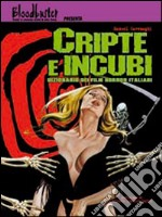 Cripte e incubi. Dizionario dei film horror italiani libro di Cavenaghi Manuel