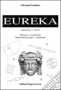 Eureka. Teatro e matematica libro di Catalano Giovanni
