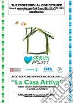 La casa attiva. Abitare un futuro economicamente sostenibile in armonia con l'ambiente libro