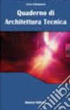 Quaderno di architettura tecnica libro