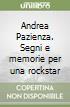 Andrea Pazienza. Segni e memorie per una rockstar