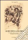 Albo della gloria. I bersaglieri emiliano-romagnoli decorati di medaglia al Valor Militare libro