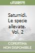 Saturnidi. Le specie allevate. Vol. 2 libro