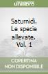 Saturnidi. Le specie allevate. Vol. 1 libro