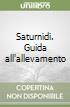 Saturnidi. Guida all'allevamento libro
