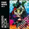 Fiabe remix. Audiolibro. CD Audio. Vol. 2 libro