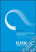 Job vacancies in the italian labour market. The new ISFOL help wanted time series libro di Mandrone Emiliano