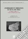 L'insediamento neolitico di Selva dei Muli. Le ricerche dell'istituto italiano di paleontologia umana libro
