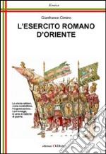 L'esercito romano d'Oriente. Da Giustiniano ai Comneni libro