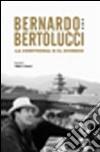 Bernardo Bertolucci. La certezza e il dubbio