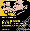 Alla base del Fini versus Berlusconi libro