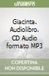 Giacinta. Audiolibro. CD Audio formato MP3 libro