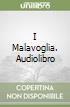 I Malavoglia. Audiolibro libro