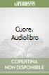 Cuore. Audiolibro libro