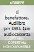 Il benefattore. Audilibro per DVD. Con audiocassetta libro