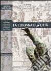 La colonna e la città. Spazio urbano e linguaggio architettonico nel Barocco di terra d'Otranto libro