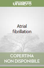 Atrial fibrillation libro di Pappone Carlo - Santinelli Vincenzo