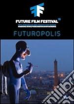 Future film festival 2014. Festival internazionale di cinema, animazione e nuove tecnologie. Ediz. multilingue libro