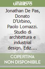 Jonathan De Pas, Donato D'Urbino, Paolo Lomazzi. Studio di architettura e industrial design libro