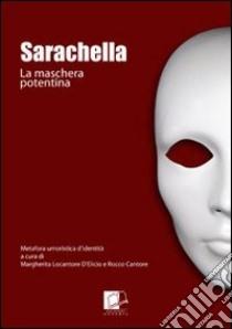 Sarachella. La maschera potentina libro