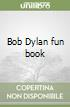 Bob Dylan fun book