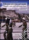Tibet tra passato e presente. Origini e cause dell'invasione cinese