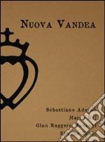 Nuova Vandea. Compendio di resistenza libro