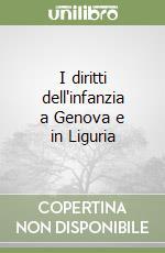 I diritti dell'infanzia a Genova e in Liguria libro