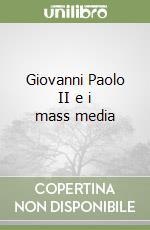 Giovanni Paolo II e i mass media libro di Seminara Vittoria